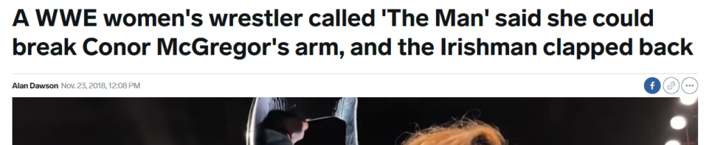 "Text of a headline from Business Insider, reading, ""A WWE women's wrestler called 'The Man' said she could break Conor McGregor's arm, and the Irishman clapped back"""
